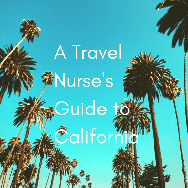 A Travel Nurse's Guide to California [eBook]