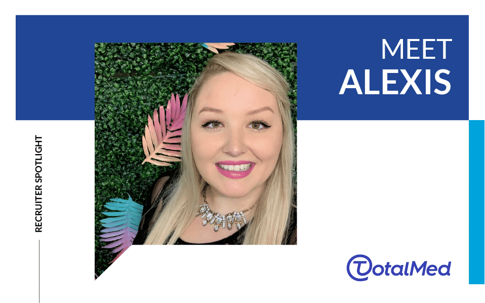 Recruiter Spotlight – Alexis