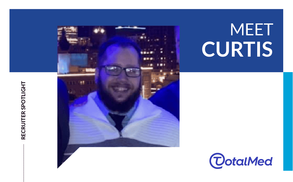 Recruiter Spotlight – Curtis