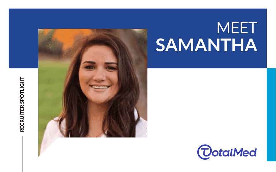 Recruiter Spotlight – Samantha
