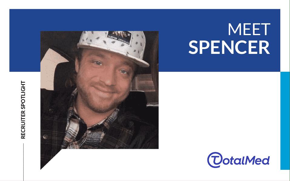 Recruiter Spotlight – Spencer
