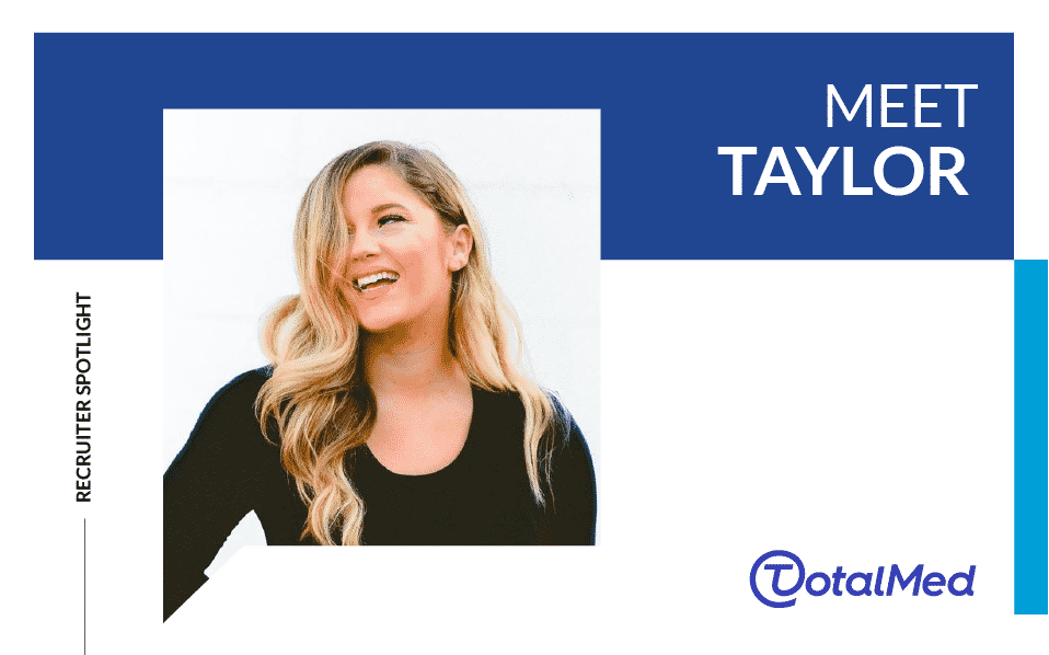 Recruiter Spotlight – Taylor