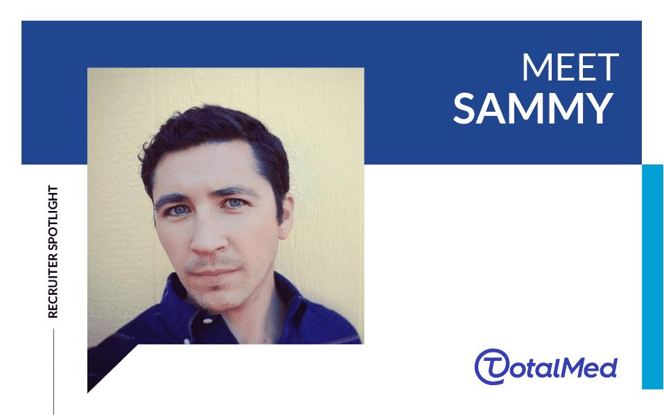 Recruiter Spotlight – Sammy