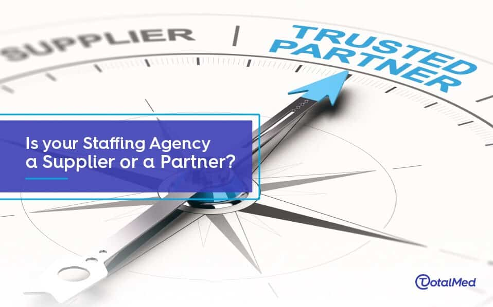 Is your Staffing Agency a Supplier or a Partner?