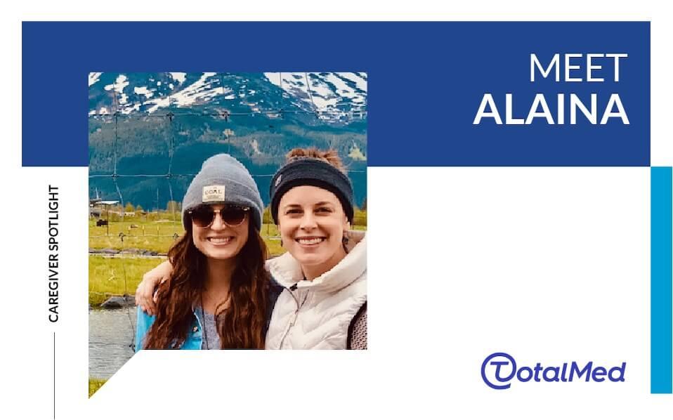Caregiver Spotlight – Alaina