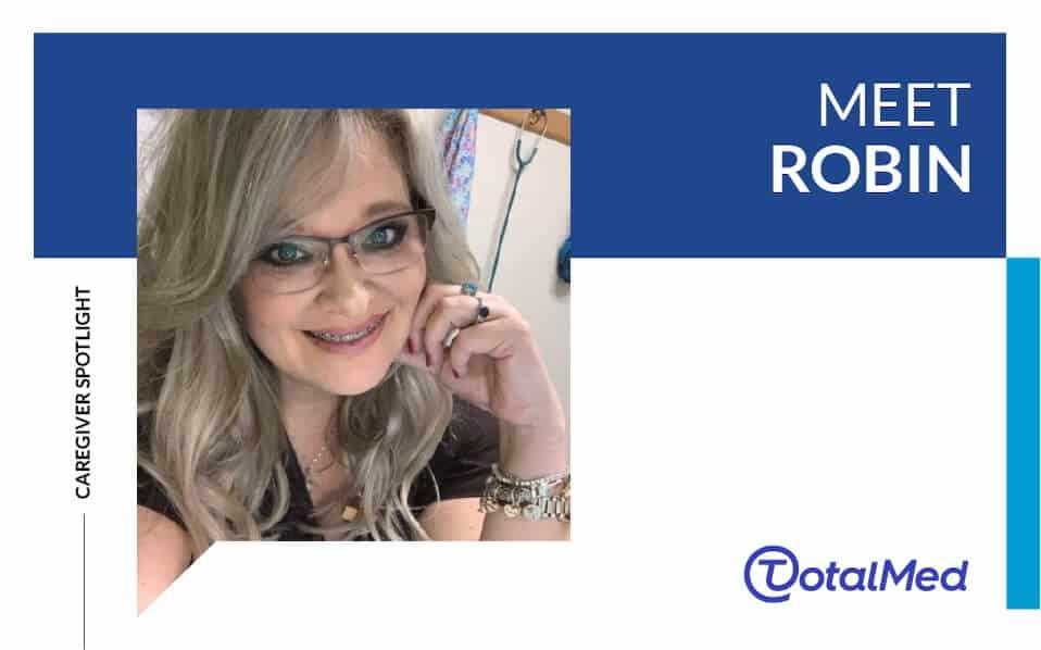 Caregiver Spotlight – Robin
