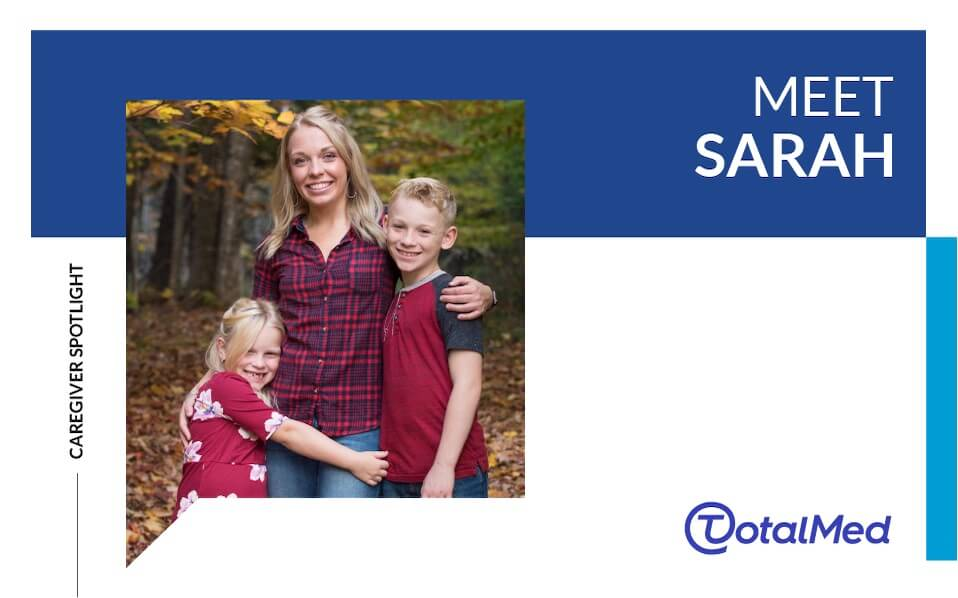 Caregiver Spotlight – Sarah