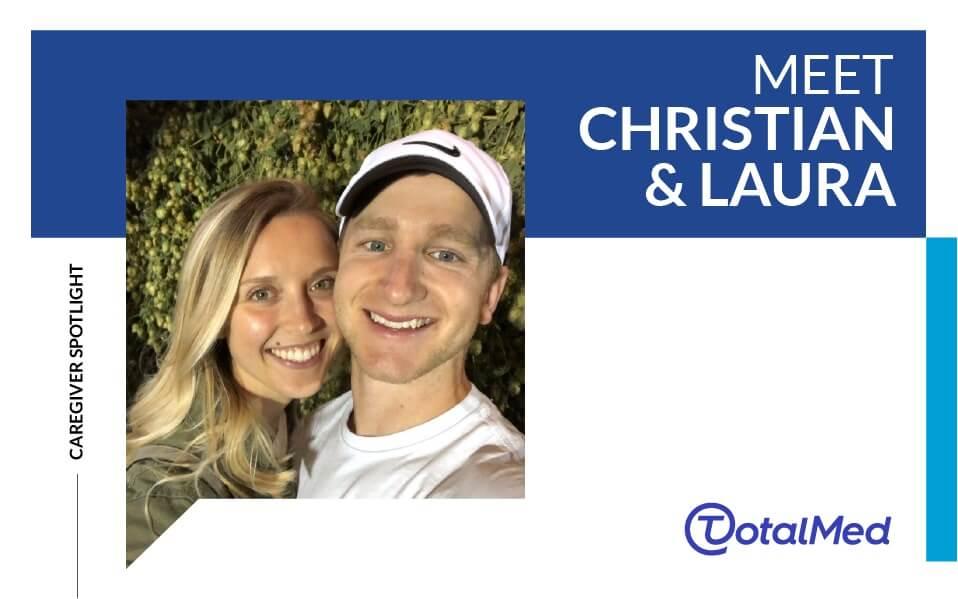 Caregiver Spotlight – Christian and Laura