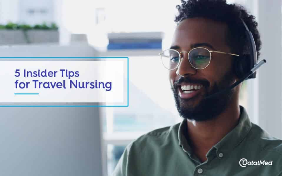 5 Insider Tips for Travel Nurses