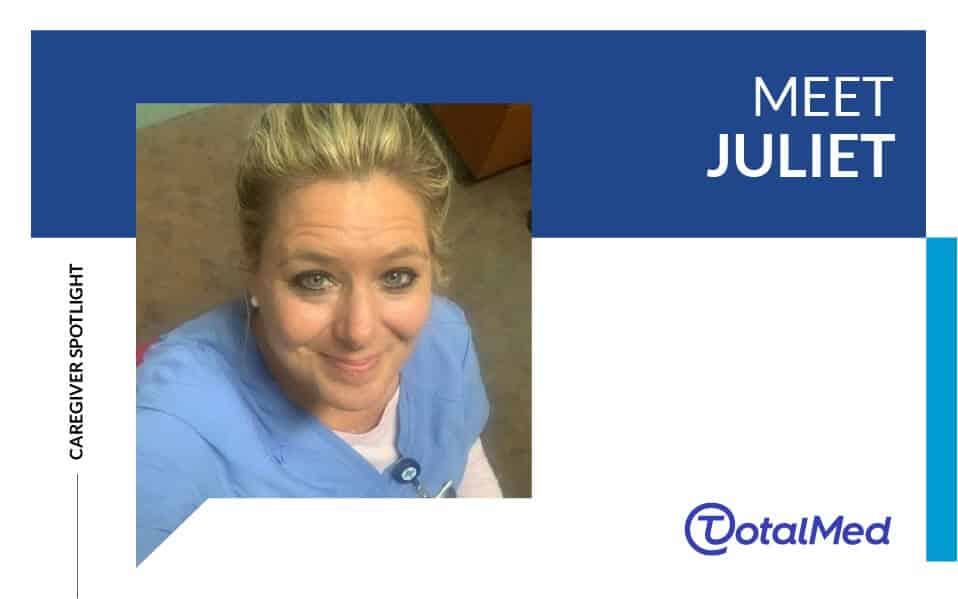 Caregiver Spotlight – Juliet
