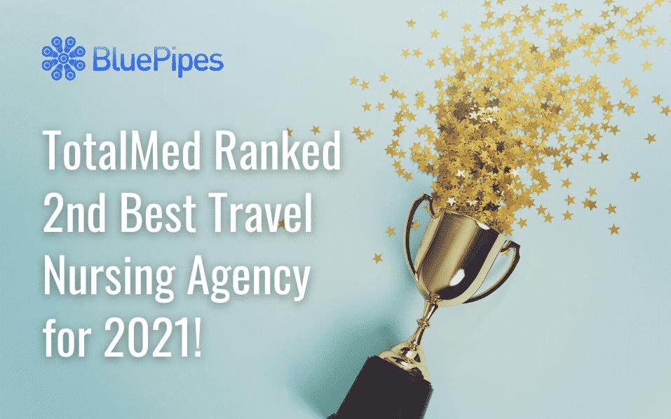 TotalMed Ranked 2nd Best Travel Nursing Agency for 2021!